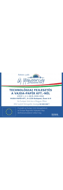 Technology development at Vajda Papír Kft.